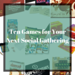 10 Board Games for Your Next Social Gathering