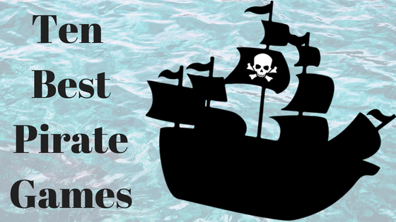 Ahoy My Ten Best Pirate Board Games On The Seven Seas